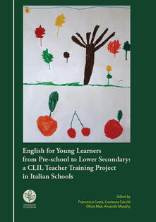 English for young learners from pre-school to lower secondary: a CLIL Teacher Training Project in Italian Schools - copertina