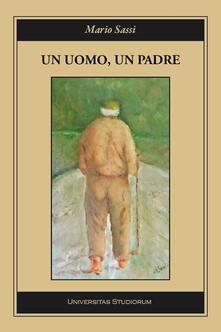 Un uomo, un padre - Mario Sassi - copertina