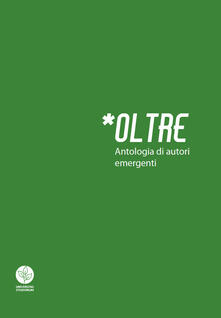 Oltre. Antologia di autori emergenti - copertina