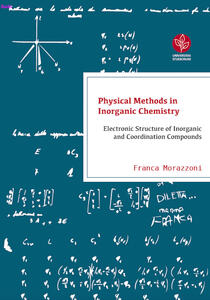 Physical methods in inorganic chemistry. Electronic structure of inorganic and coordination compounds - Franca Morazzoni - copertina