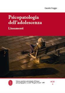 Psicopatologia dell'adolescenza. Lineamenti - Giacinto Froggio - copertina