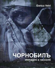 Writersfactory.it Chernobyl. Immagini e racconti. Ediz. illustrata Image