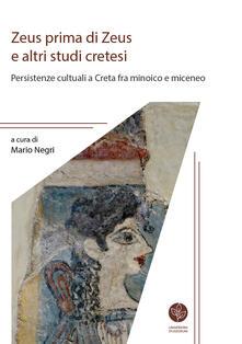 Steamcon.it Zeus prima di Zeus e altri studi cretesi. Persistenze cultuali a Creta fra minoico e miceneo Image