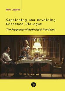 Secchiarapita.it Captioning and revoicing screened dialogue. The pragmatics of audiovisual translation Image