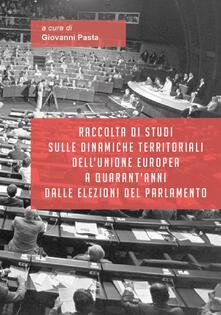 Raccolta di studi sulle dinamiche territoriali dell'Unione Europea a quarant'anni dalle elezioni del Parlamento - copertina