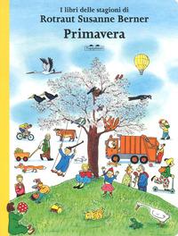 Primavera. I libri delle stagioni. Ediz. a colori - Berner Rotraut Susanne - wuz.it