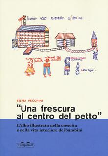 «Una frescura al centro del petto». Lalbo illustrato nella crescita e nella vita interiore dei bambini.pdf