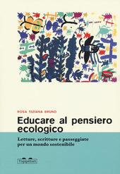 Copertina  Educare al pensiero ecologico : letture, scritture e passeggiate per un mondo sostenibile