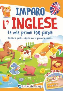 Parcoarenas.it Imparo l'inglese. Le mie prime 100 parole. Ascolta le parole e ripetile con la pronuncia corretta. Libro sonoro Image