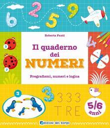 Grandtoureventi.it Il quaderno dei numeri. Pregrafismi, numeri e logica. 5-6 anni Image