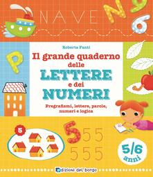 Squillogame.it Il grande quaderno delle lettere e dei numeri. 5-6 anni Image