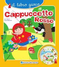 Il Il libro gioco di Cappuccetto rosso. Ediz. a colori - Balzarotti Chiara - wuz.it
