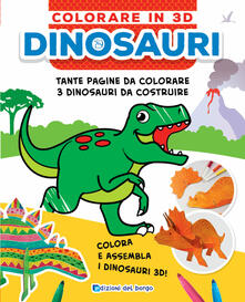 Dinosauri. Colorare in 3D. Ediz. a colori.pdf