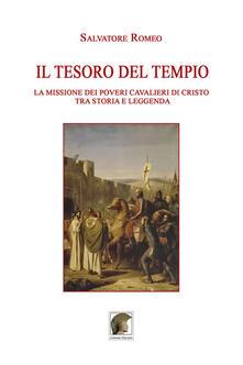 Il tesoro del Tempio. La missione dei Poveri Cavalieri di Cristo tra storia e leggenda