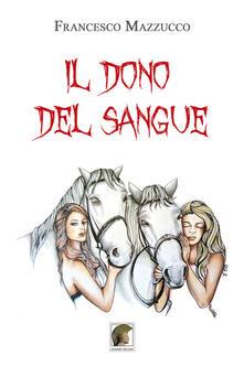 Il dono del sangue - Francesco Mazzucco - copertina