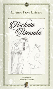 Archaia poiemata - Lorenzo Paolo Riviezzo - copertina