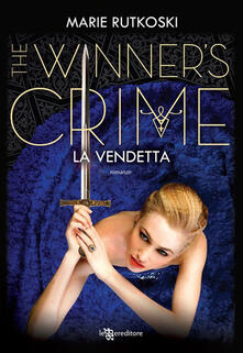 La vendetta. The winner's crime - Francesca Frulla,Marie Rutkoski - ebook