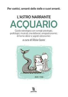 Acquario. L'astro narrante - Silvia Casini - ebook