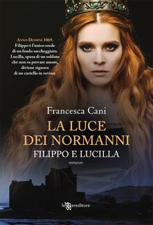 Filippo e Lucilla. La luce dei Normanni - Francesca Cani - copertina