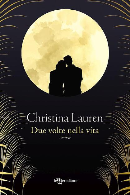 Due volte nella vita - Christina Lauren - Libro - Leggereditore - | IBS