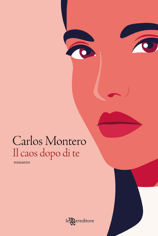 Il caos dopo di te - Carlos Montero - Libro - Leggereditore - Narrativa |  IBS