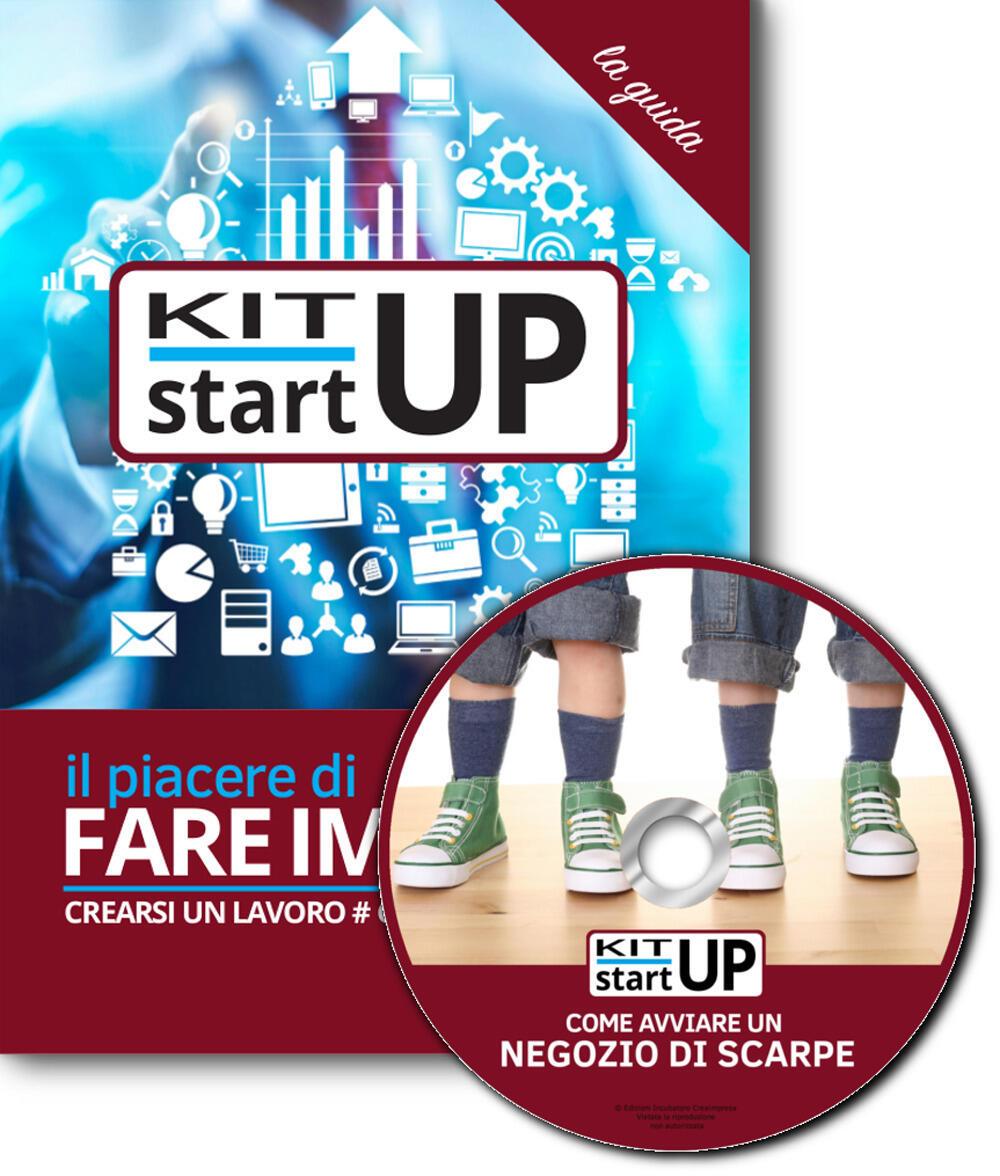cheap for discount 88334 b2452 Come aprire un negozio di scarpe e accessori. Con CD-ROM - Libro -  Incubatore Creaimpresa - Kit start up   IBS