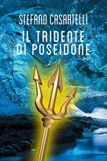 Il tridente di Poseidone - Stefano Casartelli - ebook