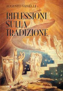 Riflessioni sulla tradizione - Augusto Vasselli - copertina