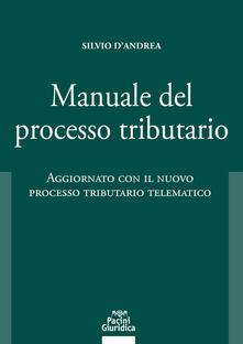Chievoveronavalpo.it Manuale del processo tributario. Aggiornato con il nuovo processo tributario telematico Image