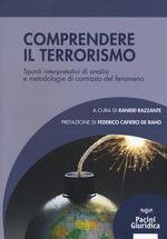 Comprendere il terrorismo. Spunti interpretativi di analisi e metodologie di contrasto del fenomeno