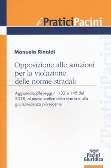Opposizione alle sanzioni per la violazione delle norme stradali - Manuela Rinaldi - copertina