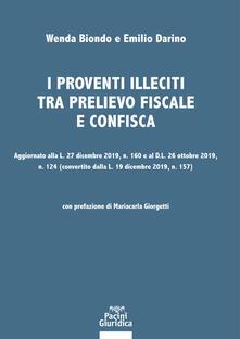 I proventi illeciti tra prelievo fiscale e confisca. Aggiornato alla L. 27 dicembre 2019, n. 160 e al D.L. 26 ottobre 2019, n. 124 (convertito dalla L. 19 dicembre 2019, n. 157).pdf