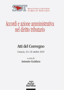 Vitalitart.it Accordi e azione amministrativa nel diritto tributario. Atti del Convegno (Catania, 25-26 ottobre 2019) Image