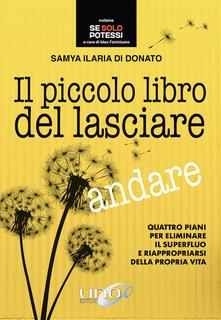 Il piccolo libro del lasciare andare - Samya Ilaria Di Donato - copertina