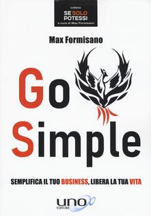 Go simple. Semplifica il tuo business, libera la tua vita.pdf
