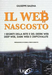 Listadelpopolo.it Il Web nascosto. I segreti della rete e del deerk web. Deep web, dark web e criptovalute Image