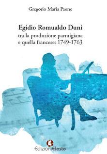 Egidio Romualdo Duni tra la produzione parmigiana e quella francese: 1749-1763 - Gregorio Maria Paone - copertina