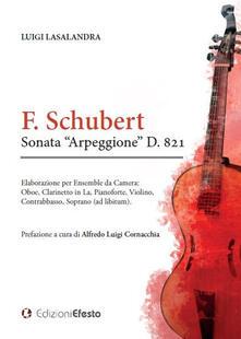 F. Schubert Sonata «Arpeggione» D. 821 - Luigi Lasalandra - copertina