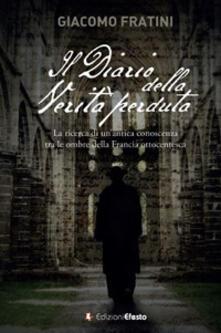 Il diario della verità perduta. La ricerca di un'antica conoscenza tra le ombre della Francia ottocentesca - Giacomo Fratini - copertina
