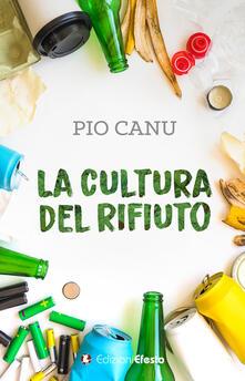 La cultura del rifiuto - Pio Canu - copertina