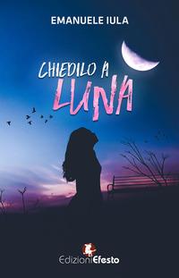 Chiedilo a Luna - Iula Emanuele - wuz.it