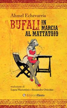 Bufali in marcia al mattatoio - Ahmel Echevarría - copertina