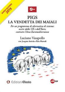 Tegliowinterrun.it PIGS. La vendetta dei maiali. Per un programma di alternativa di sistema: uscire dalla UE e dall'Euro, costruire l'Area Euromediterranea Image
