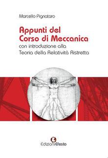 Appunti del corso di meccanica con introduzione alla teoria della relatività ristretta - Marcello Pignataro - copertina