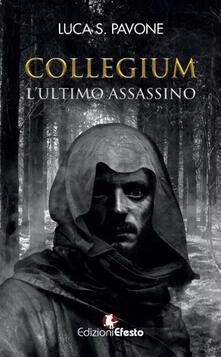 Collegium. L'ultimo assassino - Luca Salvatore Pavone - copertina
