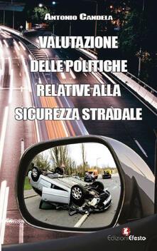Valutazione delle politiche relative alla sicurezza stradale - Antonio Candela - copertina