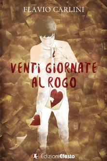 Venti giornate al rogo - Flavio Carlini - copertina
