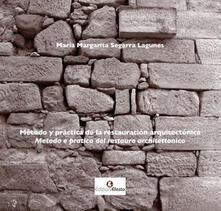 Metodo y pactica de la restauraciòn arquitectònica - María Margarita Segarra Lagunes - copertina