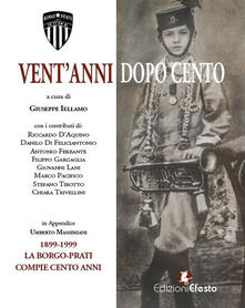 Amatigota.it Vent'anni dopo cento. La Borgo-Prati. Ediz. illustrata Image