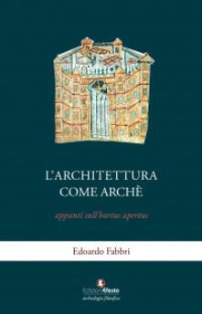 L architettura come archè. Appunti sullhortus apertus.pdf